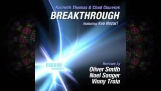 """Kenneth Thomas & Chad Cisneros feat Keo Nozari - """"BREAKTHROUGH"""" (Noel Sanger Dub)"""