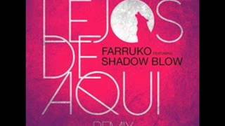 Farruko Ft. Shadow Blow - Lejos De Aqui  Official RD Remix by Dj Lobo..