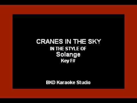 Cranes In The Sky (In the Style of Solange) (Karaoke with Lyrics)