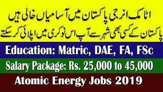 Pakistan Atomic Energy Jobs 2019  Salary Package Rs 80000