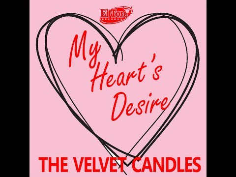 The Velvet Candles -  My Heart's Desire -  El Toro Records