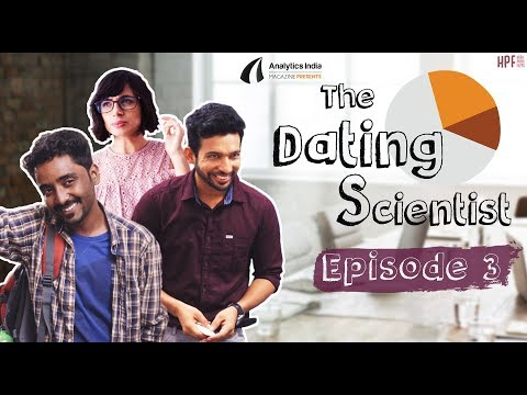 The Dating Scientist - Episode 3 :