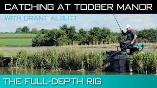 Catching At Todber Manor - The Full-Depth Rig