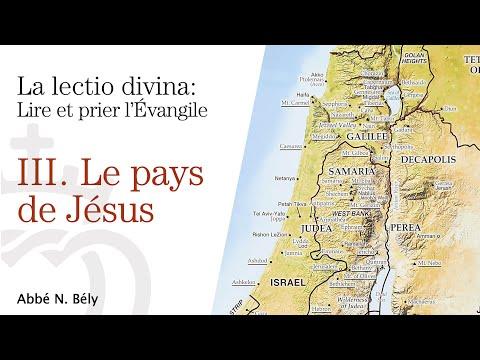 Conférences sur la Lectio divina - III. Le pays de Jésus - par l'abbé Nicolas Bély