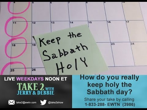 TAKE 2 with Jerry & Debbie -  Keep Sundays Holy