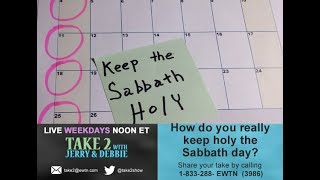 TAKE 2 with Jerry & Debbie -  Keep Sundays Holy