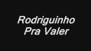 Rodriguinho Pra Valer