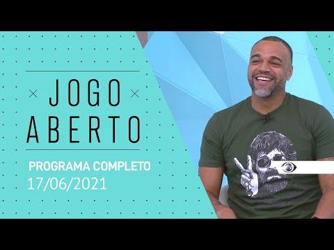 17/06/2021 - JOGO ABERTO - PROGRAMA COMPLETO