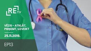 Vēzis - atklāt, pieņemt, uzveikt! EP13