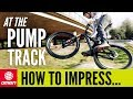How To Impress Your Mates On The Pump Track   MTB Skills