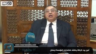 فيديو | أمين بيت الزكاة: نصف الحصيلة نجمعها في رمضان