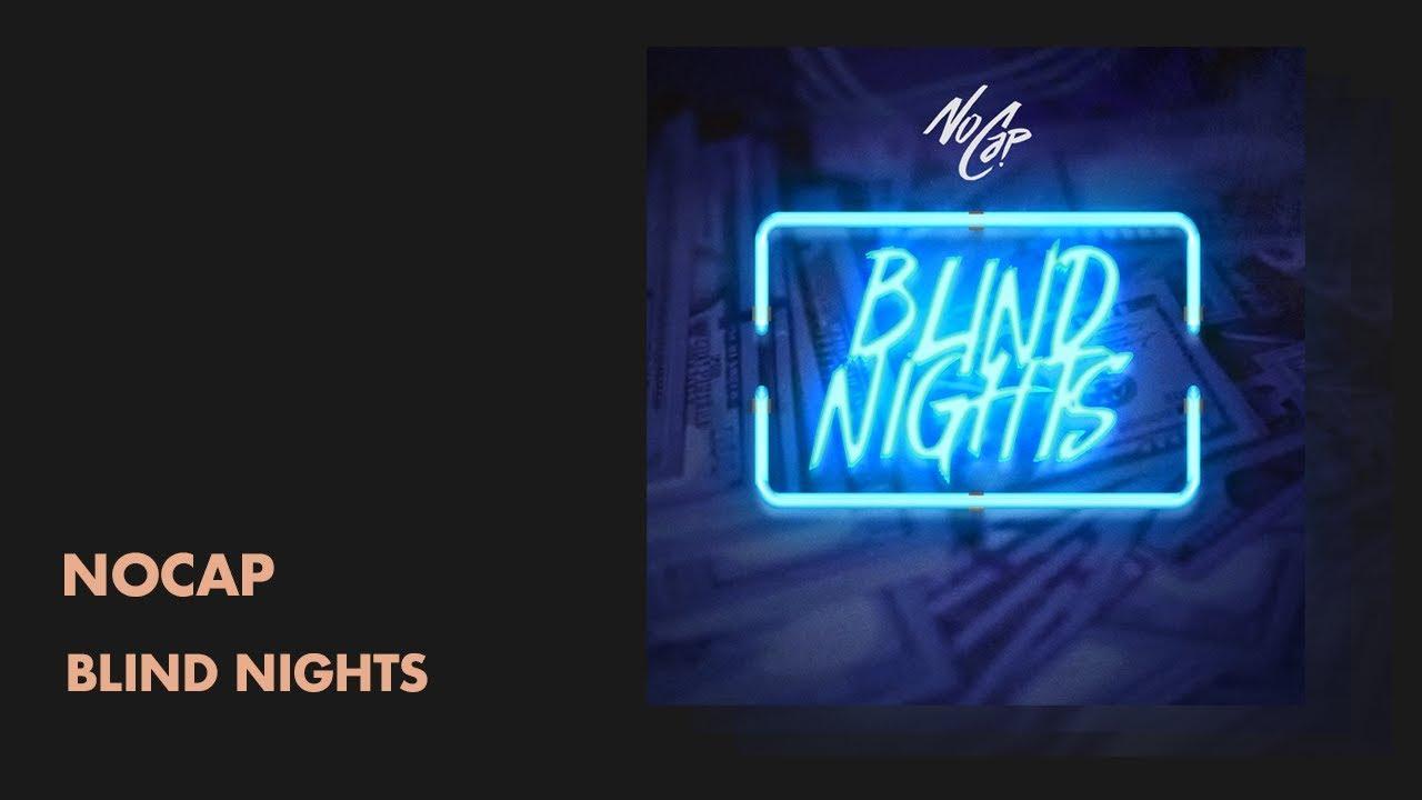 NoCap - Blind Nights (Audio)