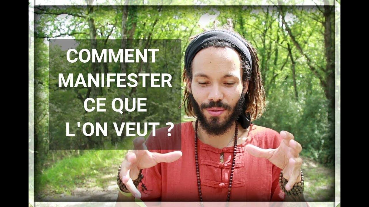 COMMENT MANIFESTER CE QUE L'ON VEUT ? - YouTube