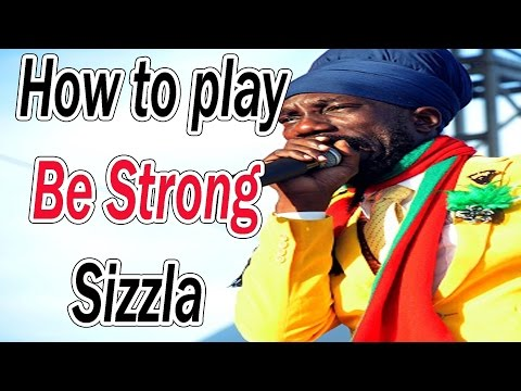 How to play - Be Strong -  Sizzla / 2012 Riddim/Various Artists mp3