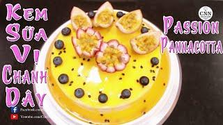 Kem Sữa Vị Chanh Dây | Passion Panna Cotta - Chef Nhà Nghèo | CNN Channel (Dạng Bánh Ổ)