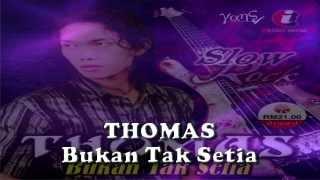 Thomas - Bukan Tak Setia (Lirik)