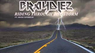 Braydlez - Riding Through The Storm Ft. Micki Consiglio