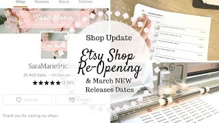 Etsy Shop Update | Reopening & March New Release Date |
