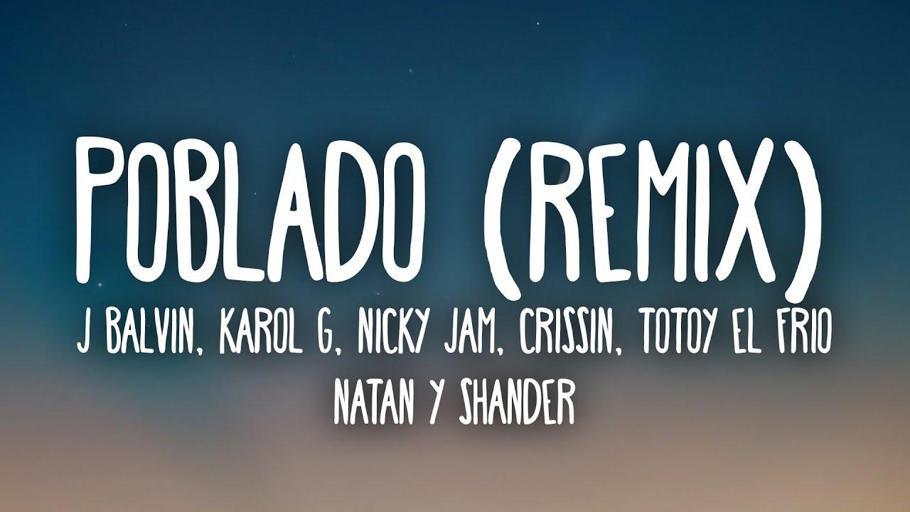 J Balvin, Karol G, Nicky Jam - Poblado Remix (Letra) ft. Crissin, Totoy El Frio, Natan & Shander