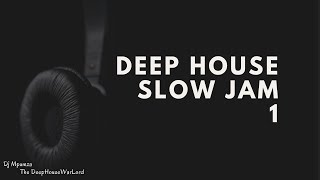 Deep House Slow Jam (1)