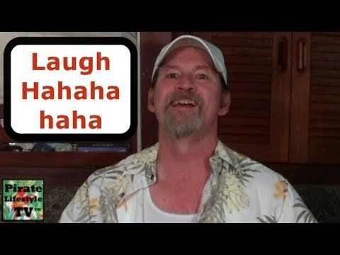 Benefit of Laughter, Laugh, Laughing the Best Medicine - Pirate Lifestyle TV ™ Quickie 034