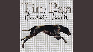 Provided to YouTube by CDBaby Dandelion · Tin Pan Hound's Tooth ℗ 2...