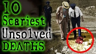 10 Terrifying UNSOLVED DEATHS   TWISTED TENS