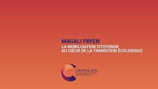 Magali Payen : La mobilisation citoyenne au coeur de la transition écologique