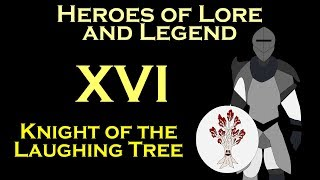 Heroes of Lore and Legend: Knight of the Laughing Tree (ASOIAF)