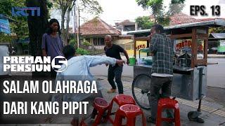 PREMAN PENSIUN 5 - Salam Olahraga Dari Kang Pipit