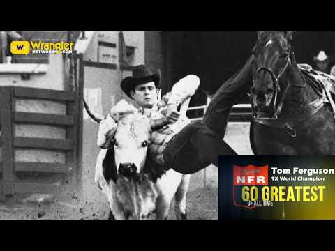 NFR 60 Greatest of All Time- Tom Ferguson Day 21