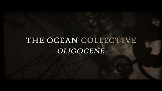 The Ocean - Oligocene (OFFICIAL VIDEO)