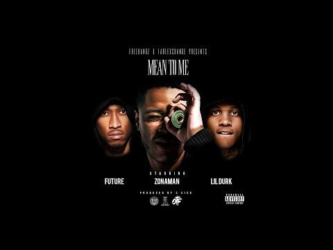 Zona Man - Mean to Me feat. Future & Lil Durk (Official Audio)