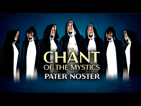 Chant Of The Mystics: Pater Noster - Our Father - Divine Gregorian Chant - Lord's Prayer - Latin