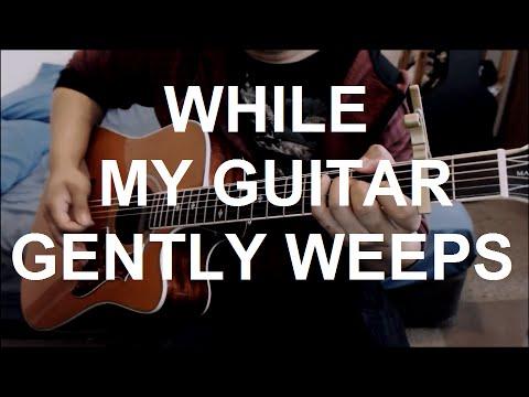 While My Guitar Gently Weeps - Regina Spektor/The Beatles Guitar Cover   Anton Betita