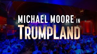 Michael Moore in TrumpLand OFFICIAL TRAILER