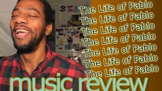Kanye West - The Life of Pablo (reaction & review)