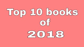 TOP 10 BOOKS OF 2018 |FIction| |Everything Bookish