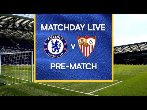 Matchday Live: Chelsea v Sevilla | Pre-Match | Champions League Matchday