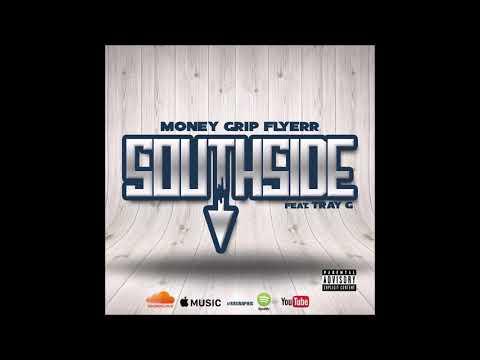 Money Grip Flyerr x Tray G - Southside