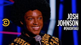 The Only Three Things a Woman Can Expect from a Man - Trevor Noah Presents: Josh Johnson #(Hashtag)