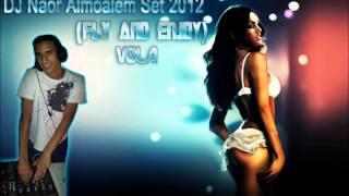 DJ Naor Almoalem Set 2012 ( ♫- Fly And Enjoy -♫ ) Vol 1