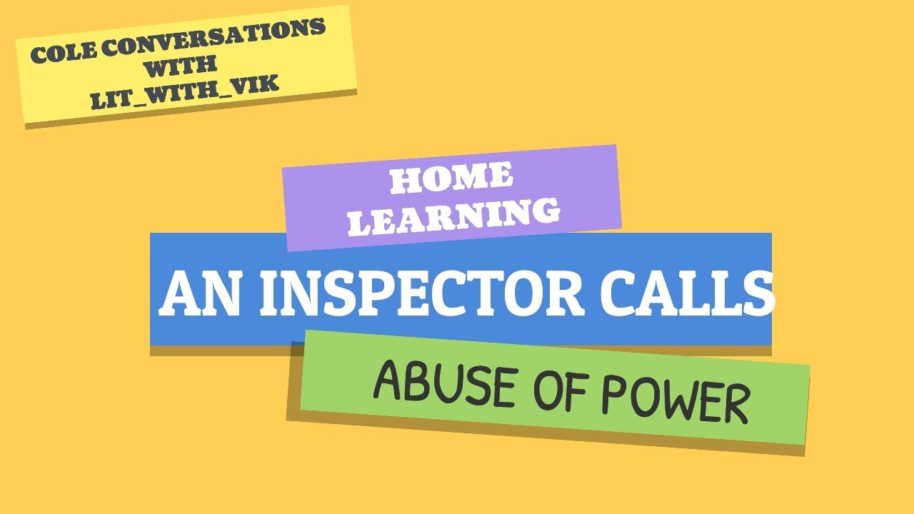 Home Learning: Context and The Abuse of Power in An Inspector Calls