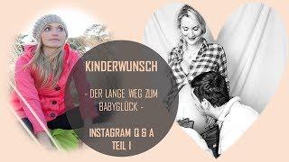 KINDERWUNSCH- Der lange Weg zum Babyglück | INSTAGRAM Q&A Teil I