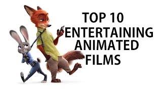TOP 10 ENTERTAINING ANIMATED MOVIES