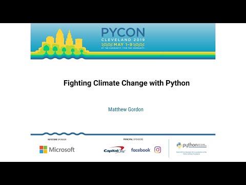 Matthew Gordon - Fighting Climate Change With Python - PyCon 2019