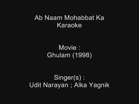 Ab Naam Mohabbat Ka - Karaoke - Ghulam (1998) - Udit Narayan ; Alka Yagnik