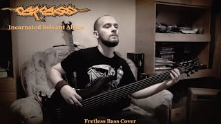 Carcass - Incarnated Solvent Abuse (Fretless Bass Cover)