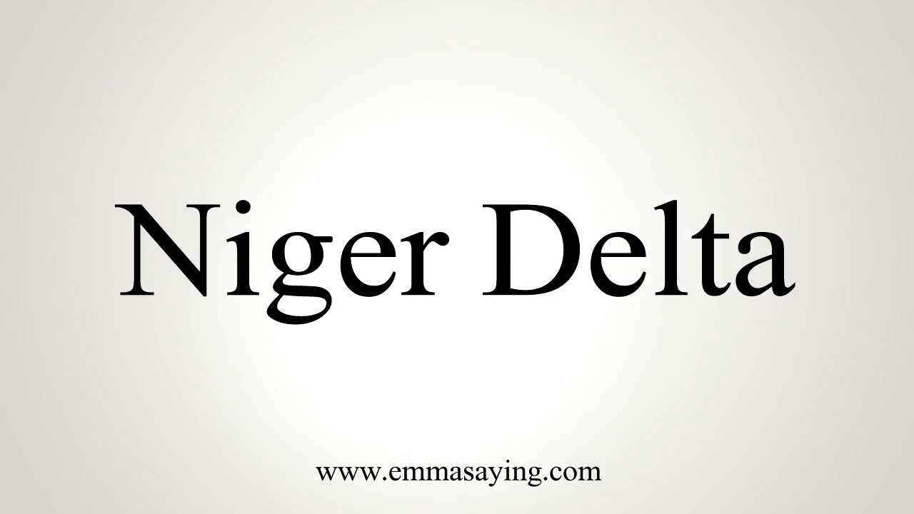 How to Pronounce Niger Delta