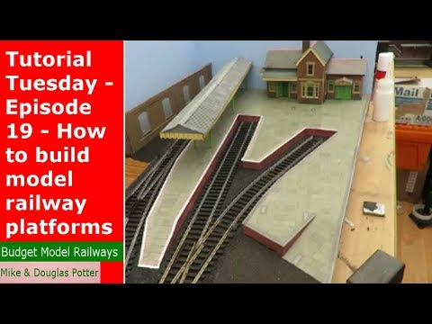 Tutorial Tuesday - Episode 19 - How to build model railway / railroad platforms